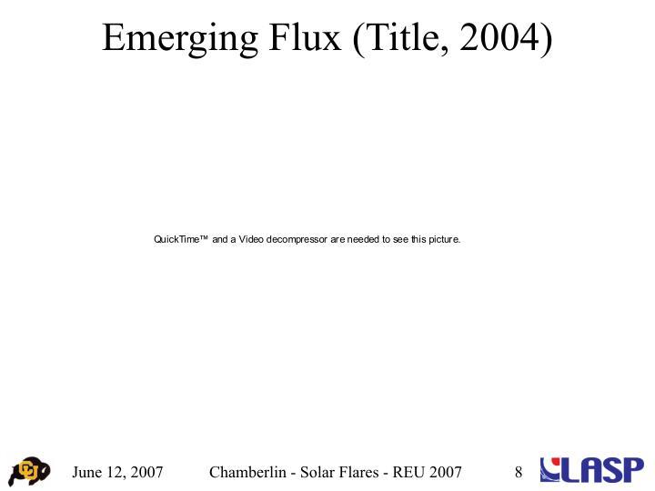 Emerging Flux (Title, 2004)