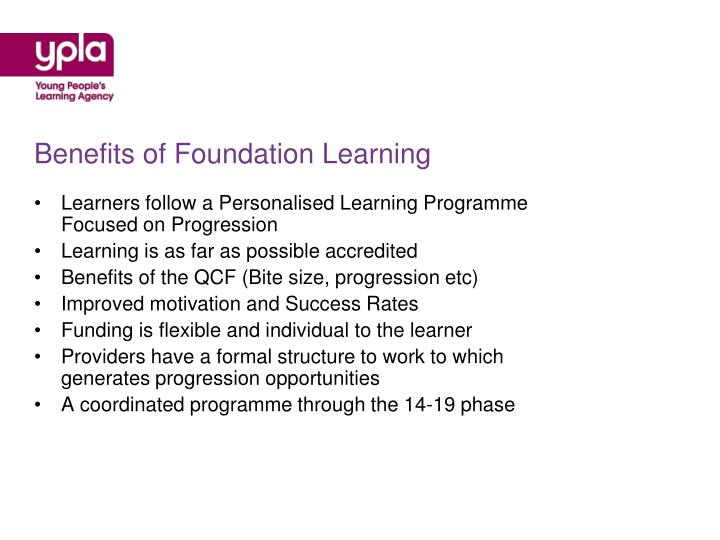 Benefits of Foundation Learning