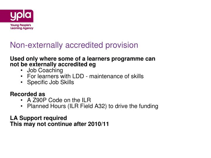 Non-externally accredited provision
