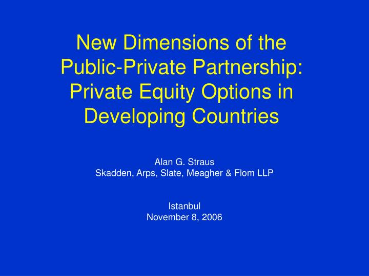New dimensions of the public private partnership private equity options in developing countries