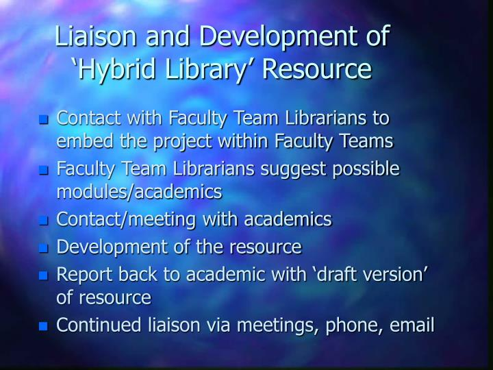 Liaison and Development of 'Hybrid Library' Resource