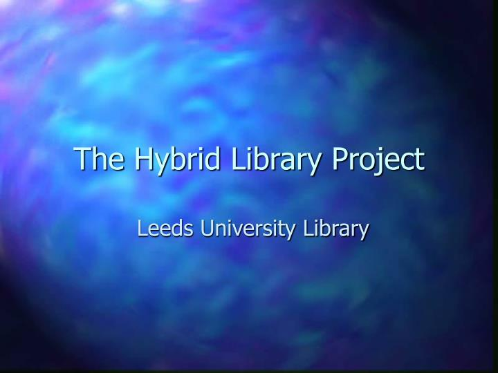 The hybrid library project
