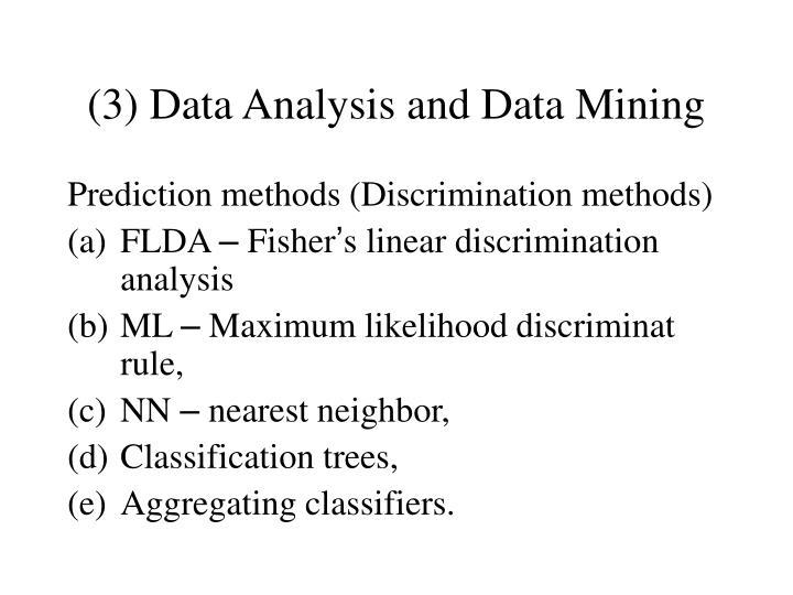 (3) Data Analysis and Data Mining