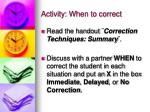 activity when to correct