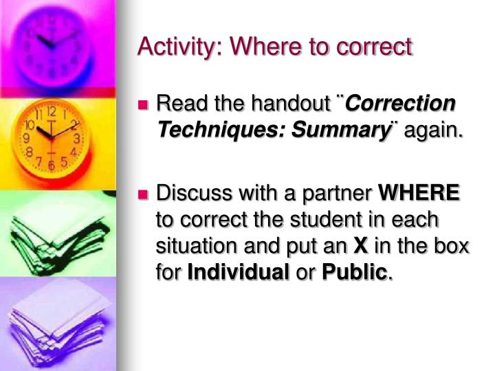Activity: Where to correct