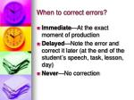 when to correct errors