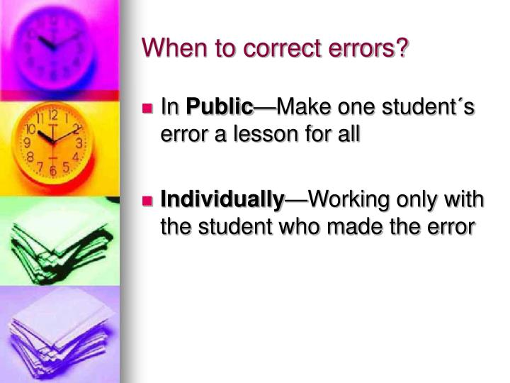 When to correct errors?