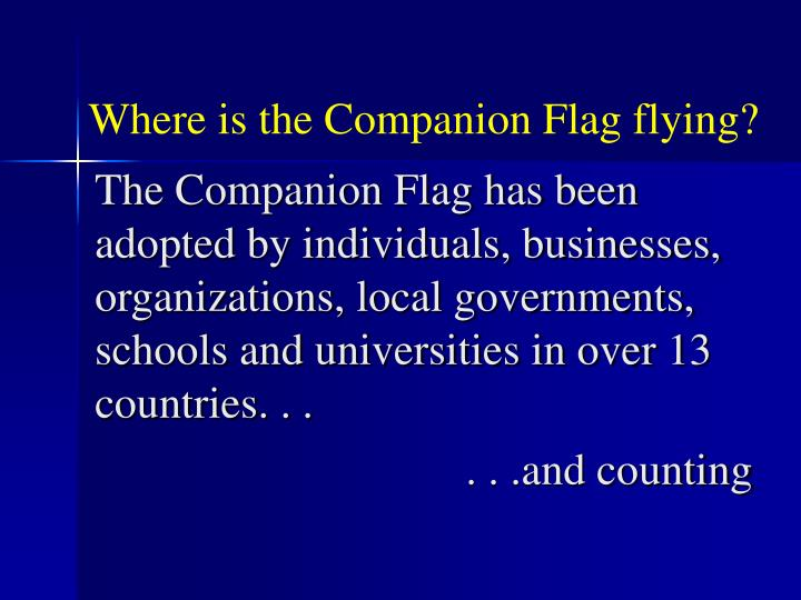 Where is the Companion Flag flying?