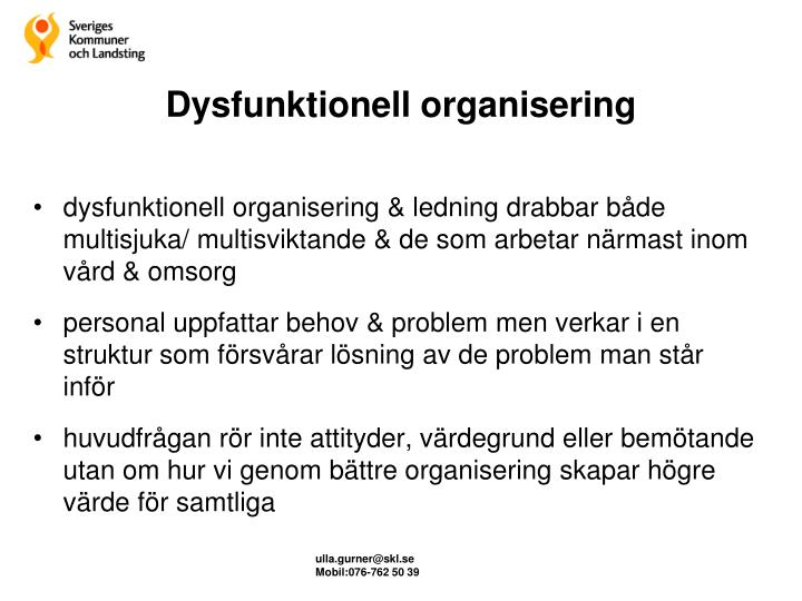 Dysfunktionell organisering