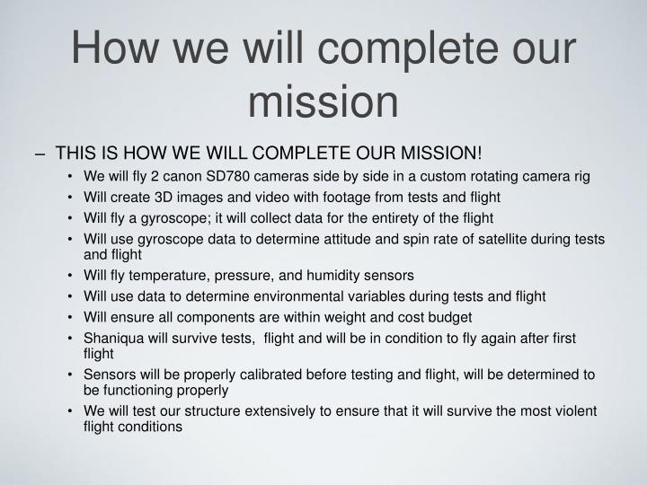 How we will complete our mission