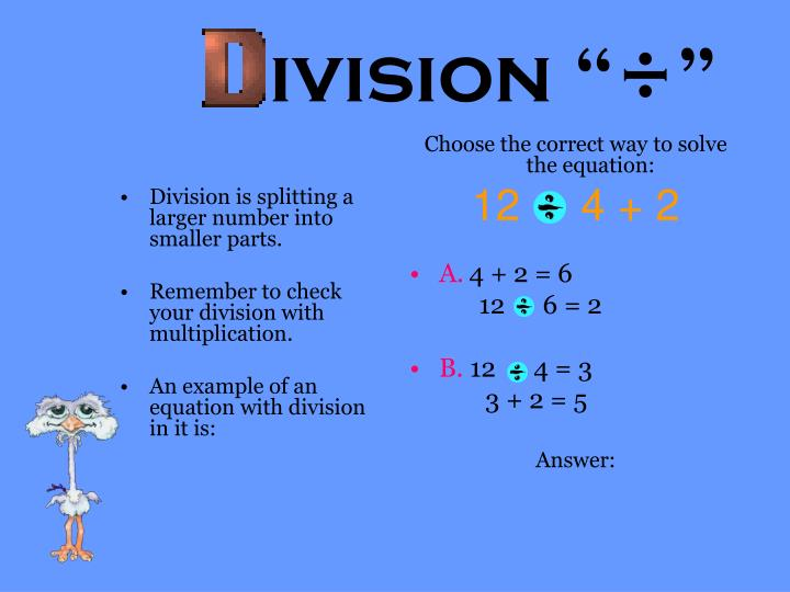 Division is splitting a larger number into smaller parts.