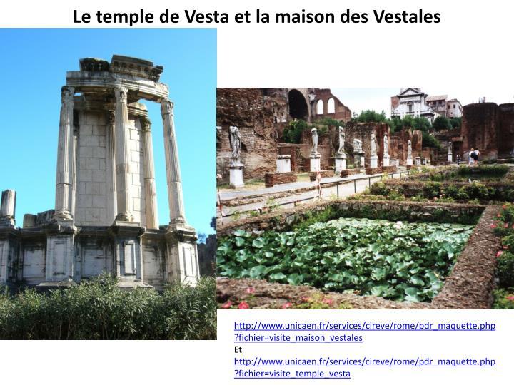 Le temple de Vesta et la maison des Vestales