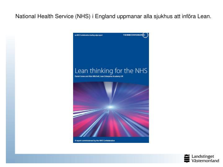 National Health Service (NHS) i England uppmanar alla sjukhus att infra Lean.