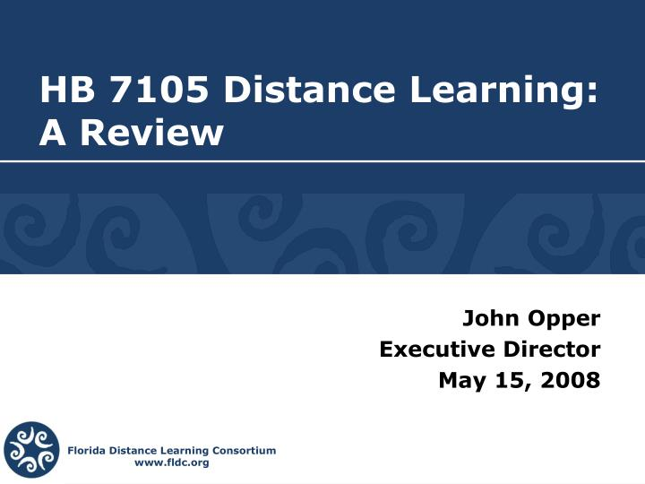 Hb 7105 distance learning a review