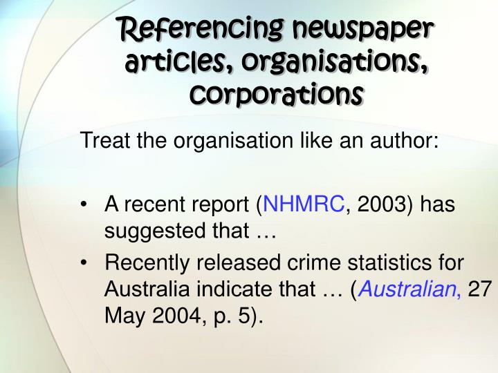 Referencing newspaper articles, organisations, corporations