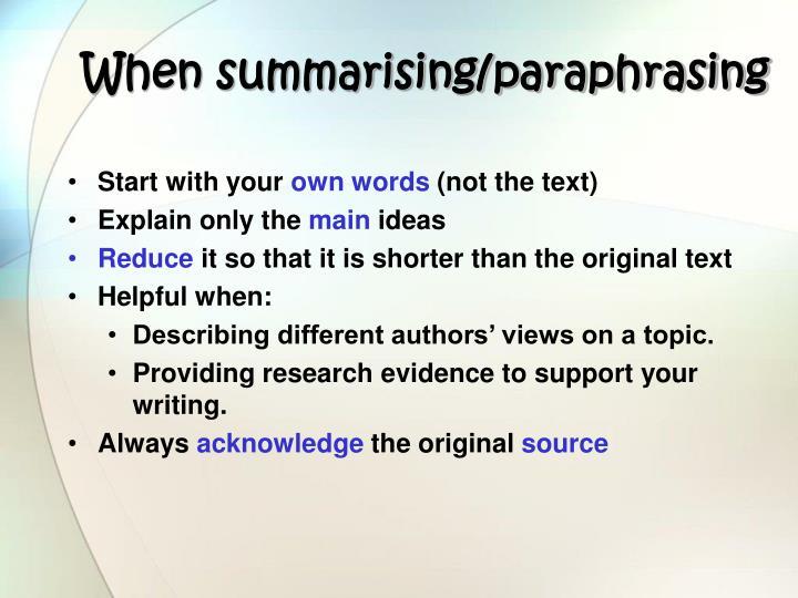 When summarising/paraphrasing