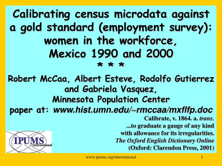 Calibrating census microdata against a gold standard (employment survey):  women in the workforce,