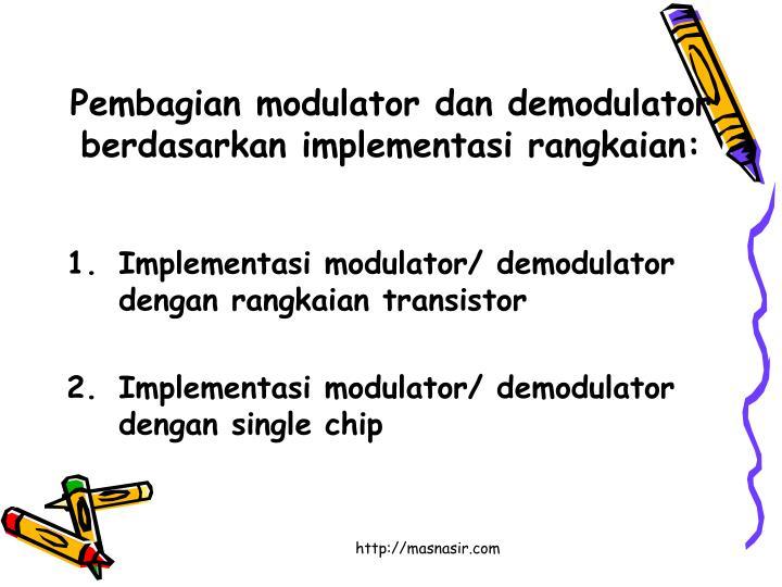 Pembagian modulator dan demodulator berdasarkan implementasi rangkaian: