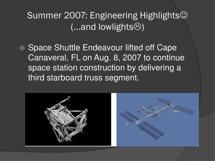 Summer 2007: Engineering Highlights