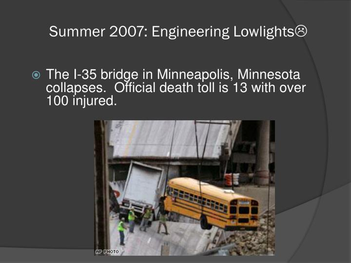 Summer 2007: Engineering Lowlights