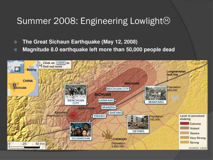 Summer 2008: Engineering Lowlight
