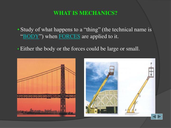WHAT IS MECHANICS?
