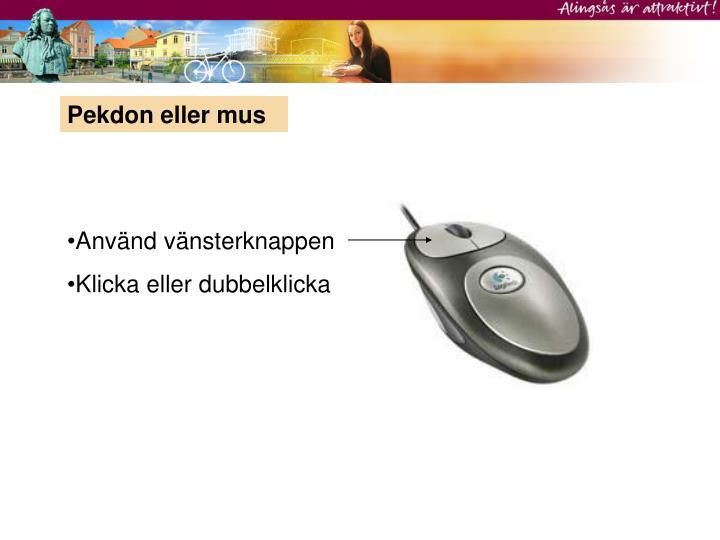 Pekdon eller mus