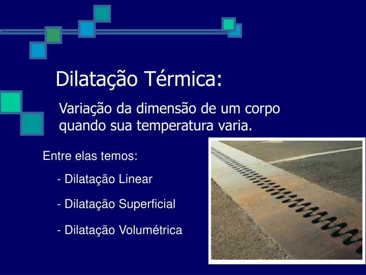 Dilatação Térmica: