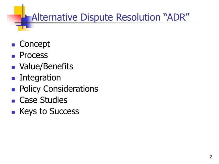 "Alternative Dispute Resolution ""ADR"""