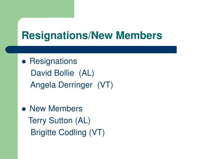 Resignations/New Members