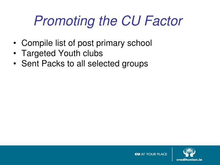 Promoting the CU Factor