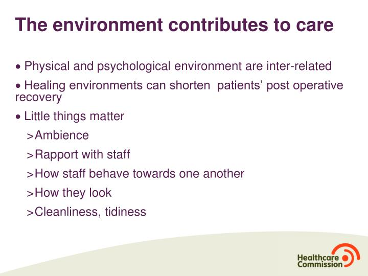 The environment contributes to care