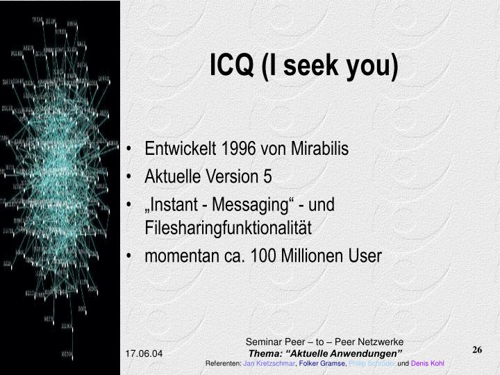 ICQ (I seek you)