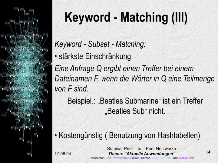 Keyword - Matching (III)