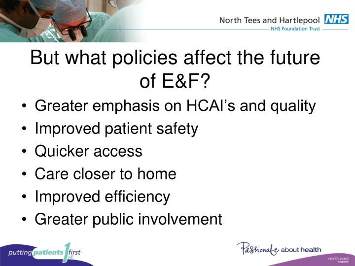 But what policies affect the future of E&F?