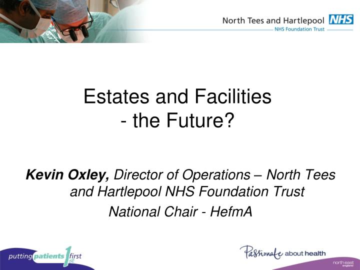 Estates and facilities the future