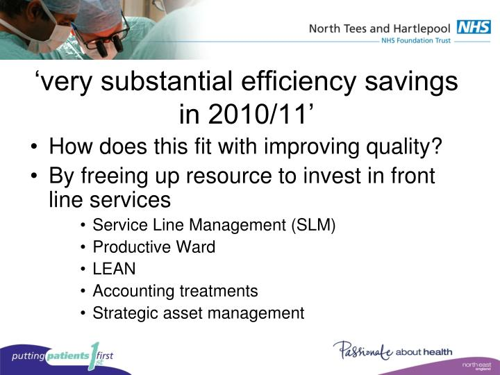 'very substantial efficiency savings in 2010/11'