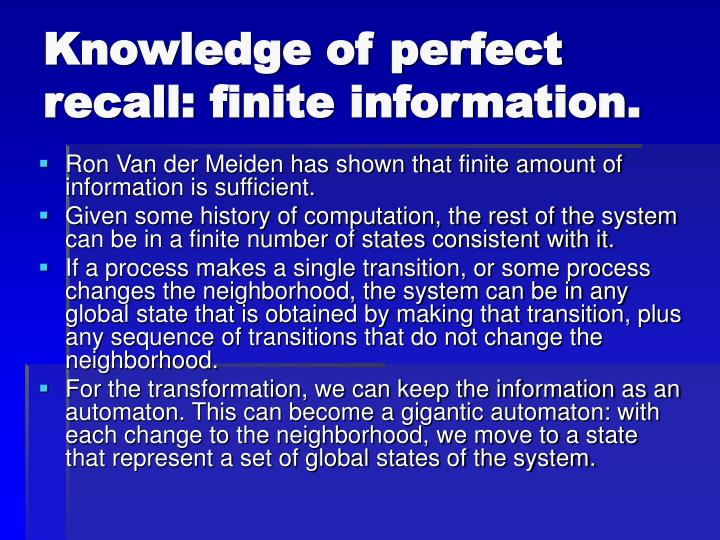 Knowledge of perfect recall: finite information.