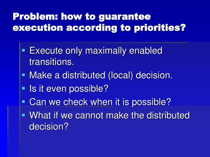 Problem: how to guarantee execution according to priorities?