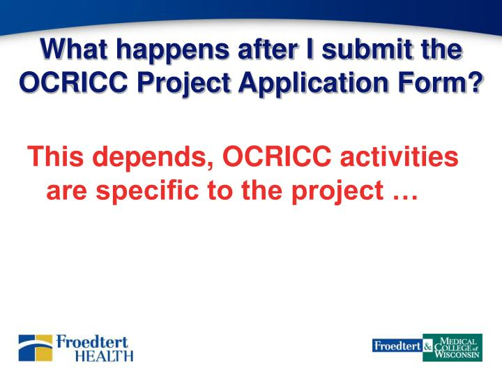 What happens after I submit the OCRICC Project Application Form?