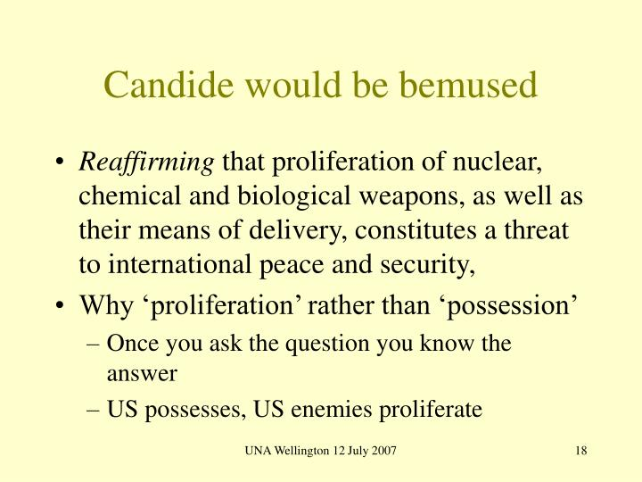 Candide would be bemused
