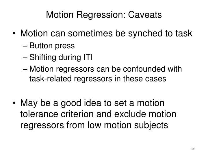 Motion Regression: Caveats