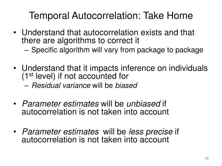 Temporal Autocorrelation: Take Home