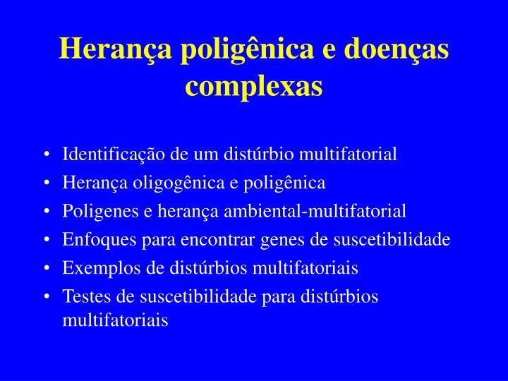 Herança poligênica e doenças complexas