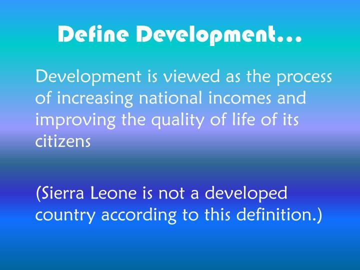 Define Development…