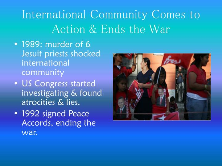 International Community Comes to Action & Ends the War