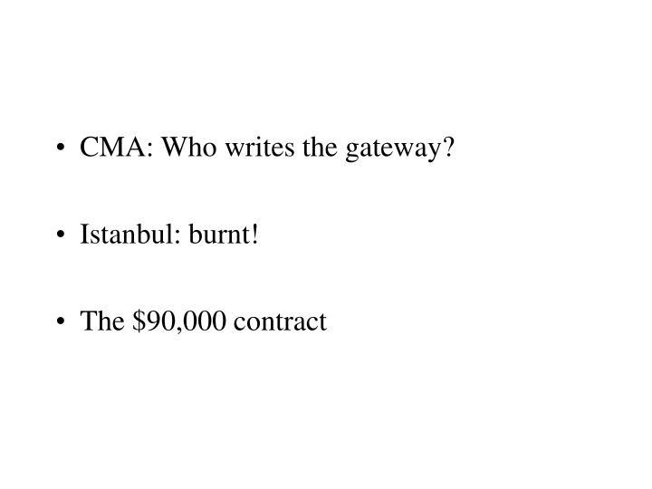 CMA: Who writes the gateway?