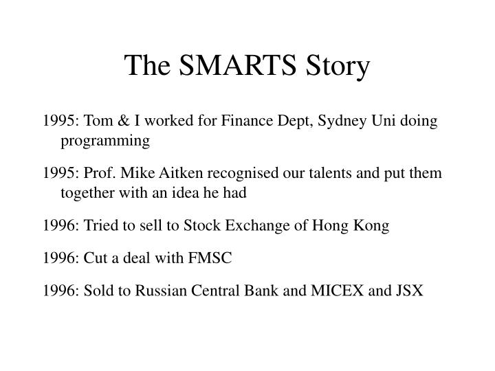 The smarts story