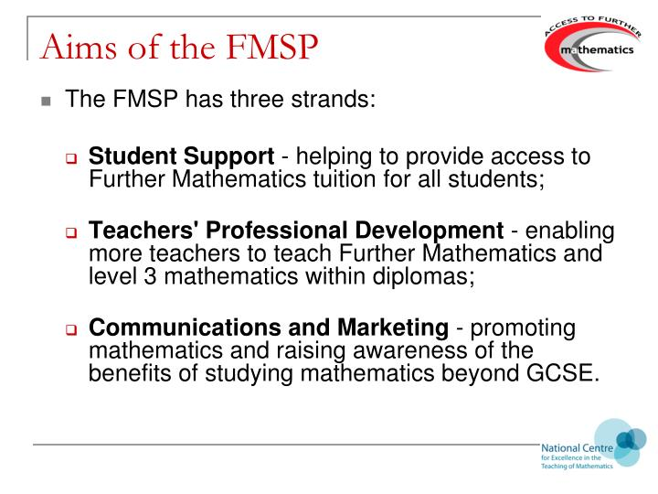 Aims of the FMSP