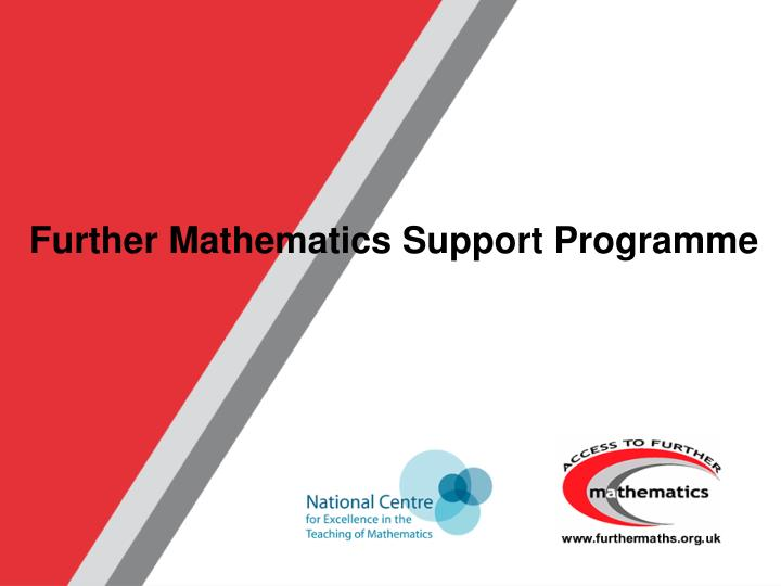 Further Mathematics Support Programme